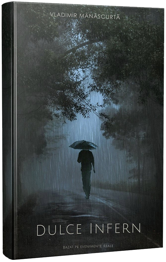 Dulce infern | Vladimir Manascurta