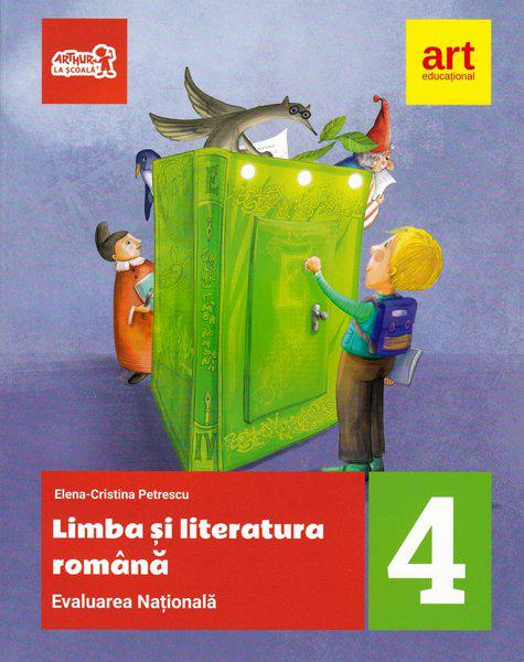 Evaluare naționala la finalul clasei a IV-a. Limba si Literatura Romana   Elena Cristina Petrescu