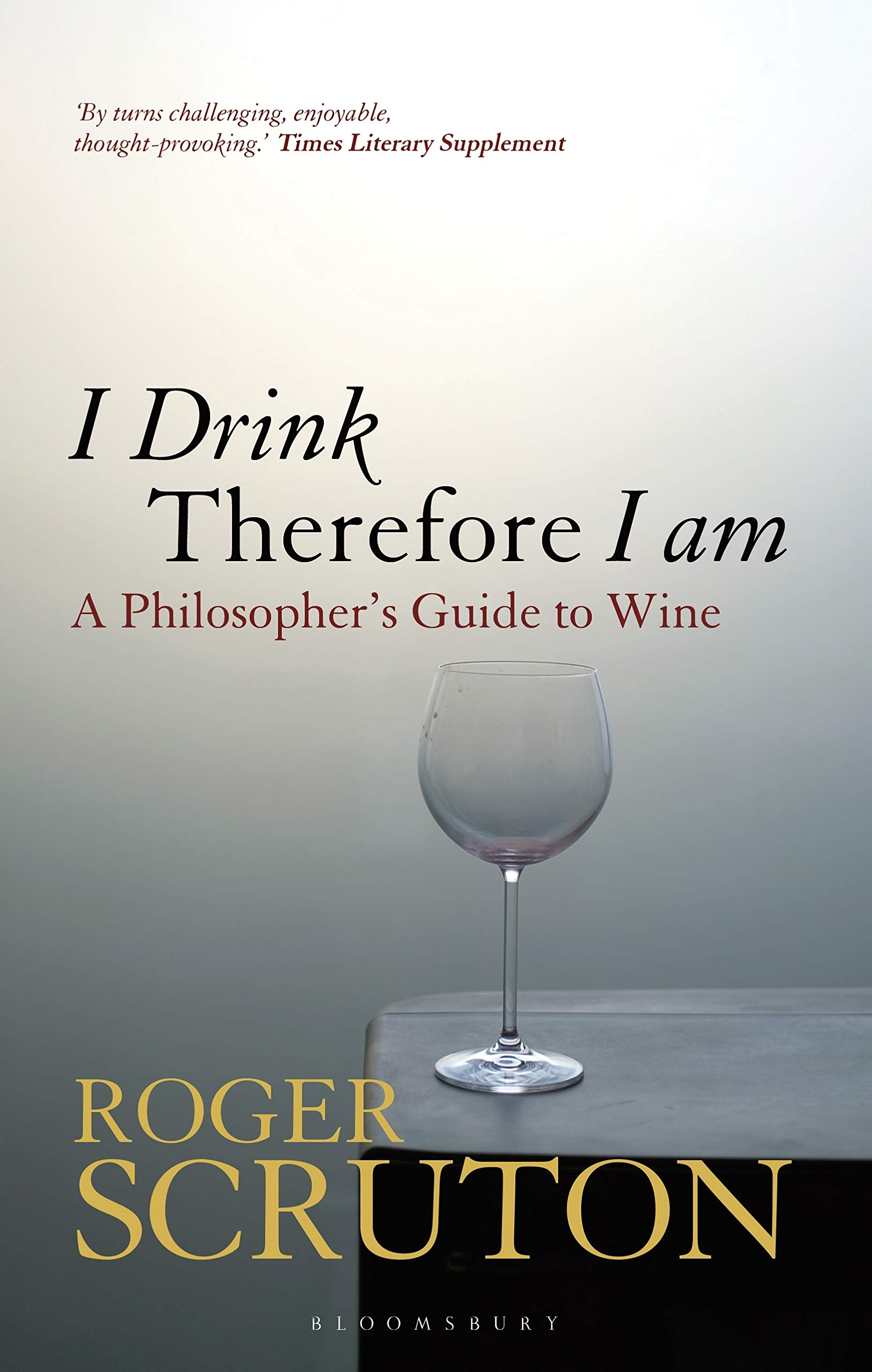 I Drink Therefore I Am: A Philosopher's Guide to Wine thumbnail