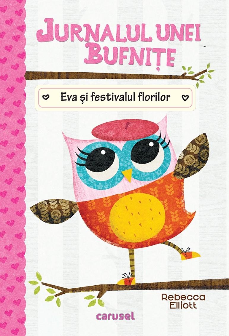 Jurnalul unei bufnite - Eva si festivalul florilor