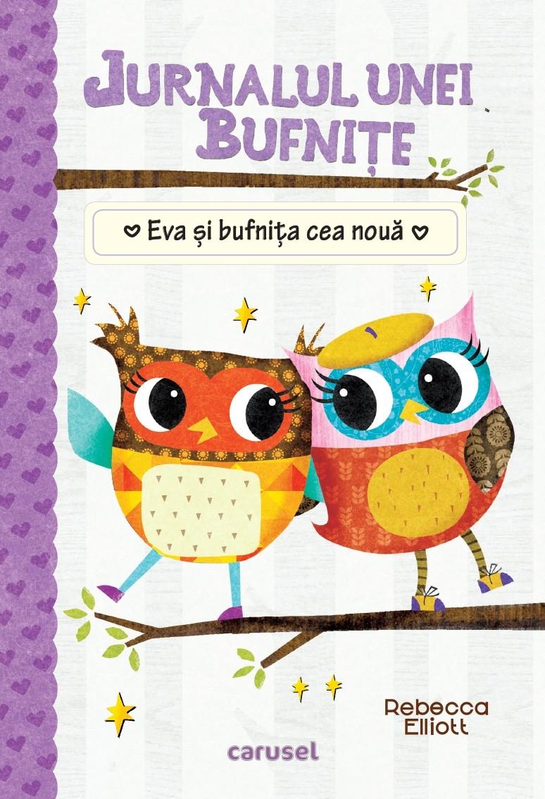 Imagine Jurnalul Unei Bufnite - Eva Si Bufnita Cea Noua - Rebecca Elliott