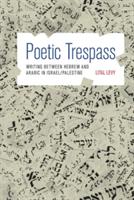Poetic Trespass   Lital Levy