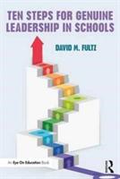 Ten Steps for Genuine Leadership in Schools | Ohio) David M. (Brantner Elementary School Fultz