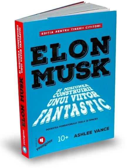 Imagine Elon Musk Pentru Tinerii Cititori - Ashlee Vance