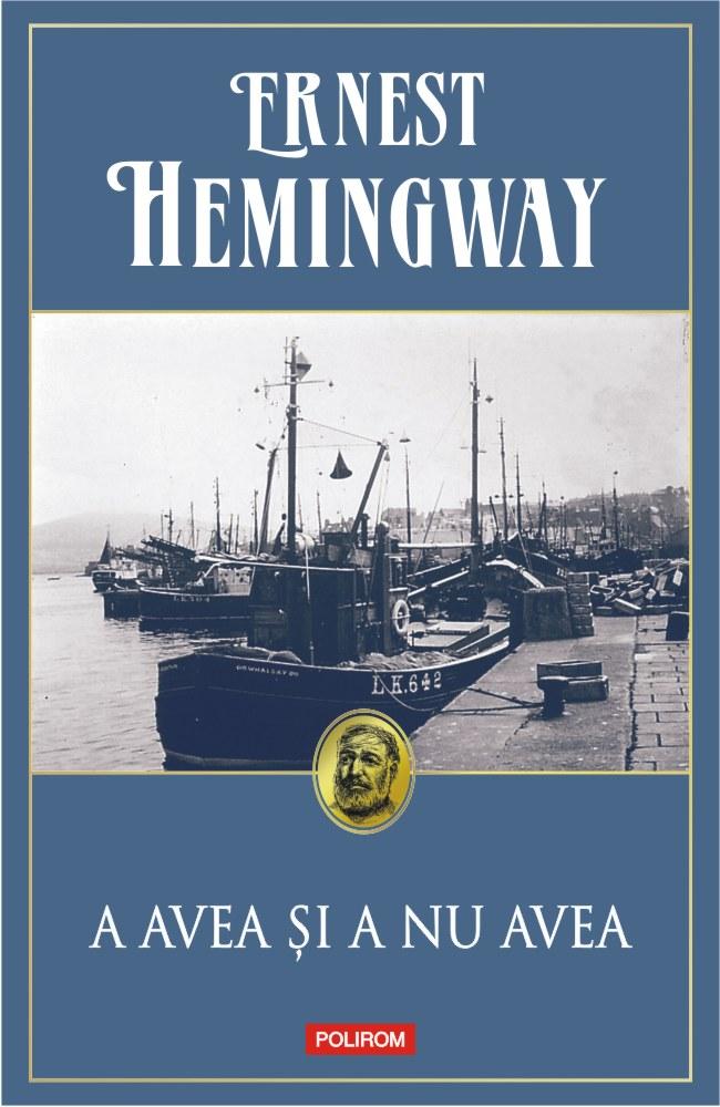 A avea si a nu avea | Ernest Hemingway