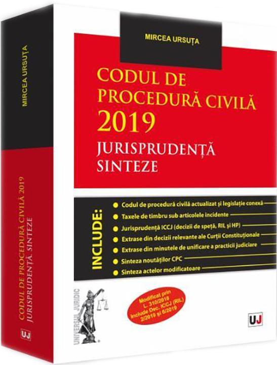 Codul de procedura civila 2019. Jurisprudenta. Sinteze   Mircea Ursuta