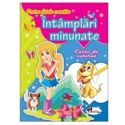 Pentru Fetele Creative - Intamplari Minunate. Carte De Colorat |
