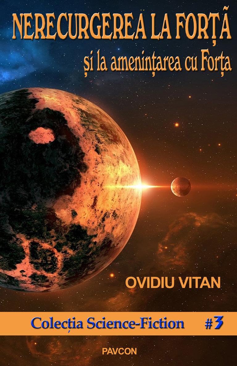 Nerecurgerea la Forta si la amenintarea cu Forta | Ovidiu Vitan