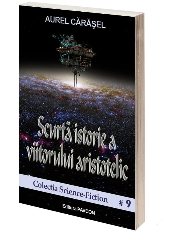 Scurta istorie a viitorului aristotelic | Aurel Carasel
