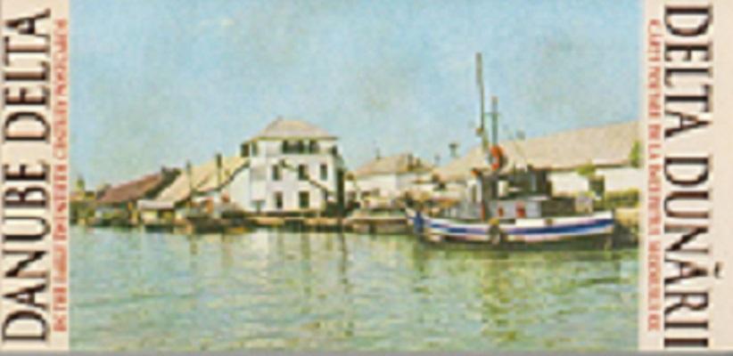 Delta Dunarii - Carti postale de la inceputul sec. XX