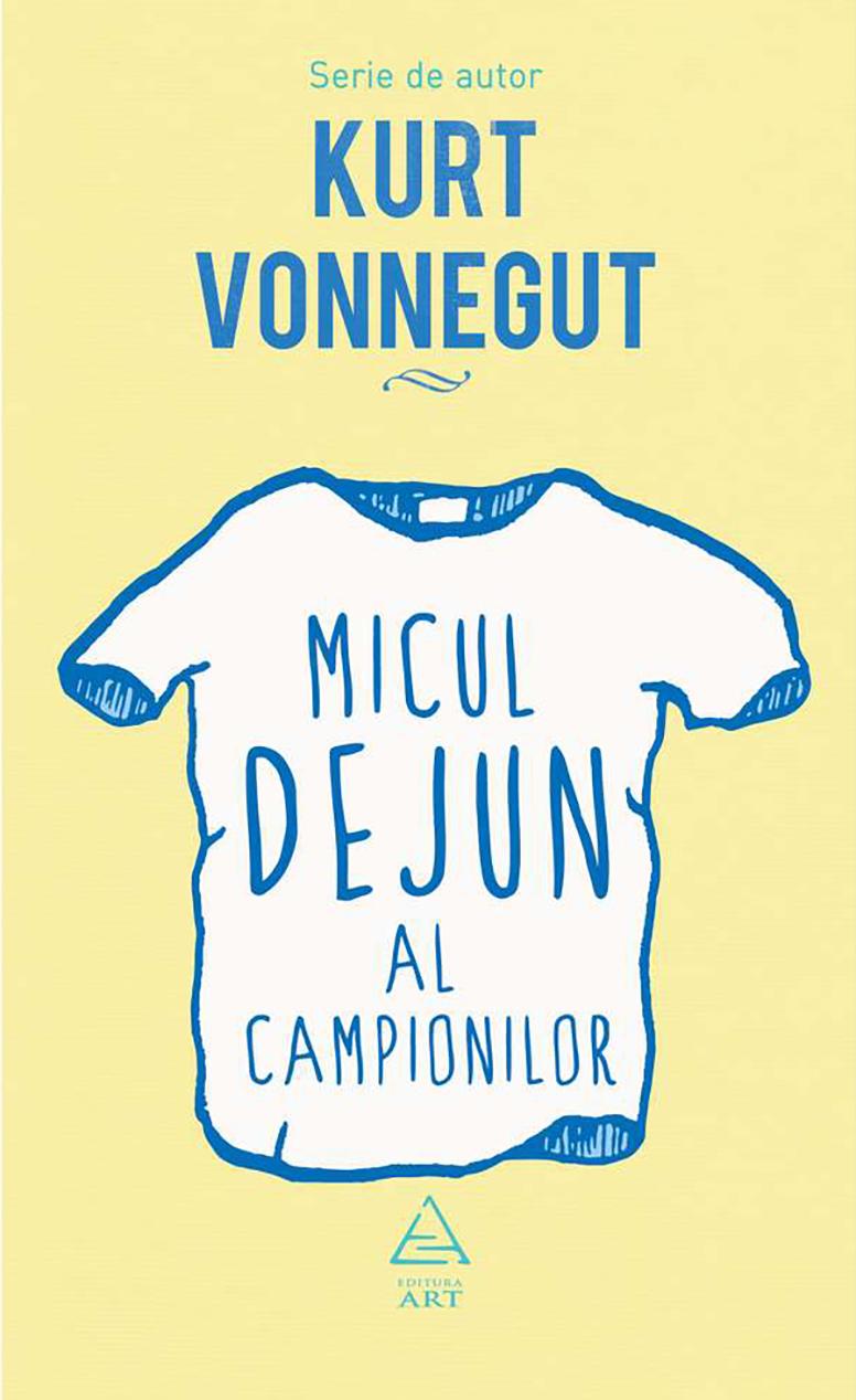 Micul Dejun Al Campionilor | Kurt Vonnegut