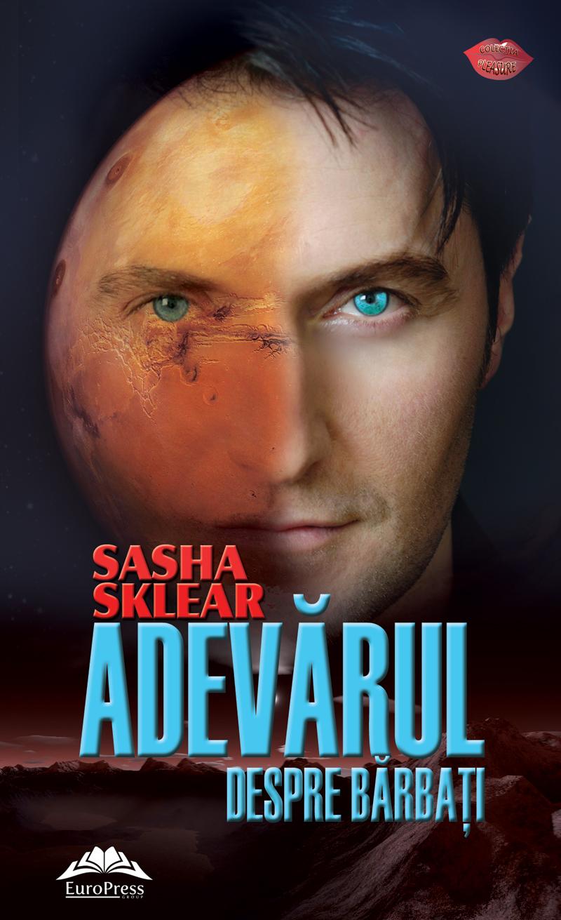 Adevarul Despre Barbati | Sasha Sklear