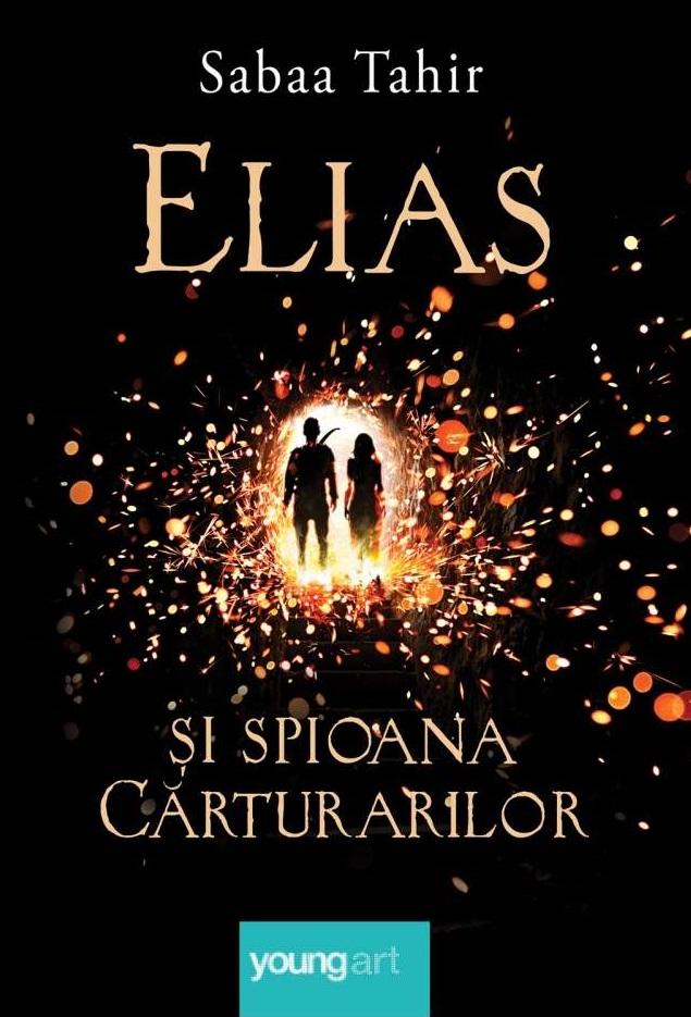 Elias si spioana carturarilor   Sabaa Tahir