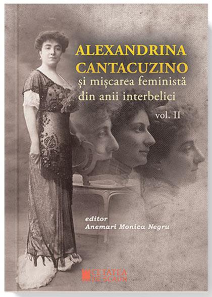 Alexandrina Cantacuzino si miscarea feminina din anii interbelici - vol. II