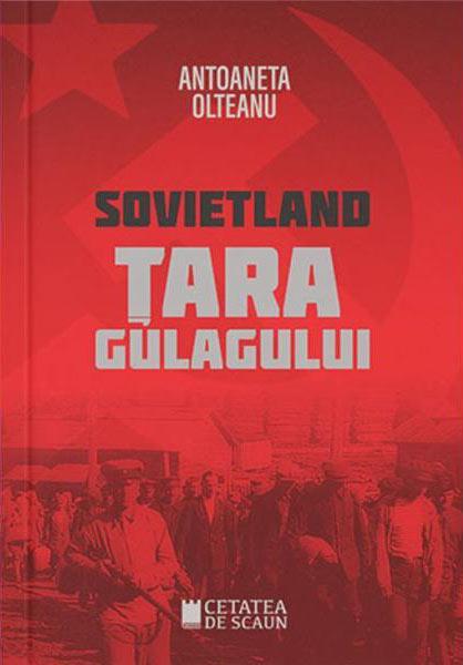 Sovietland: tara Gulagului - Vol. II