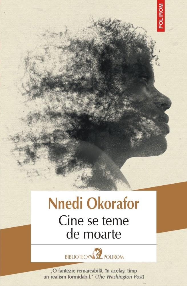 Cine se teme de moarte | Nnedi Okorafor