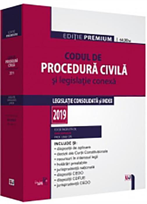 Codul de procedura civila si legislatie conexa 2019   Dan Lupascu