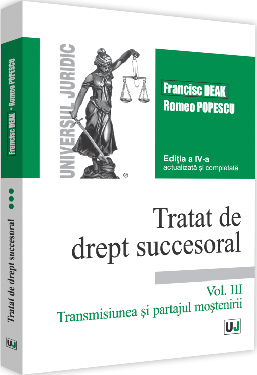 Tratat de drept succesoral - Volumul III   Francisc Deak, Romeo Popescu