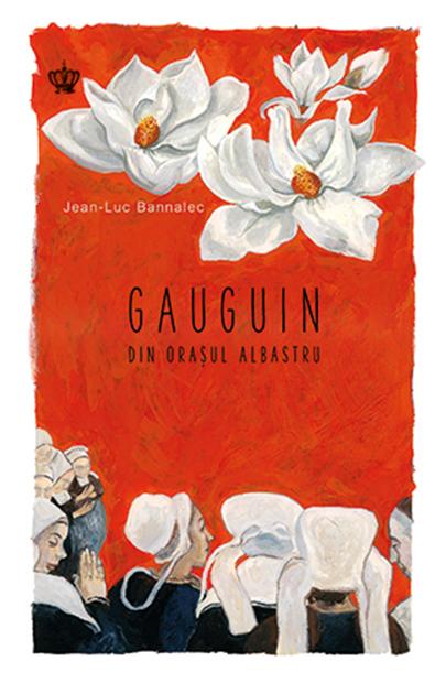 Gauguin din orasul albastru | Jean-Luc Bannalec