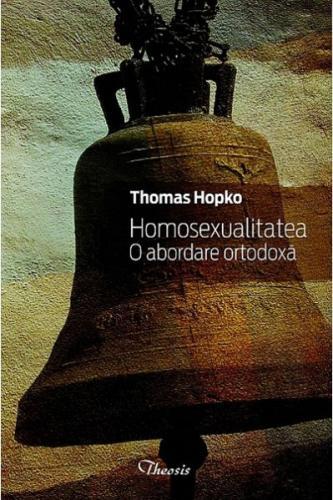 Homosexualitatea. O Abordare Ortodoxa | Thomas Hopko