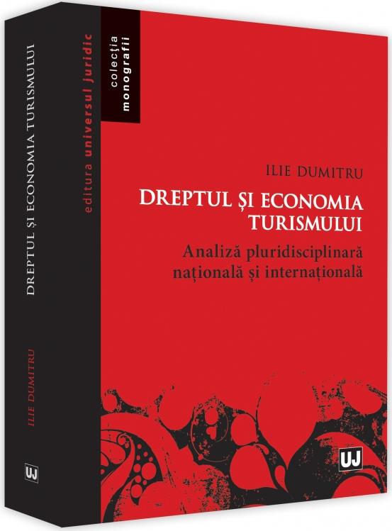 Dreptul si economia turismului. Analiza pluridisciplinara nationala si internationala | Ilie Dumitru