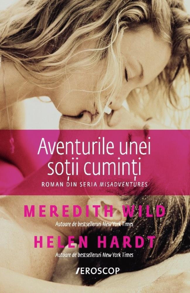 Imagine Aventurile Unei Sotii Cuminti - Meredith Wild, Helen Hardt