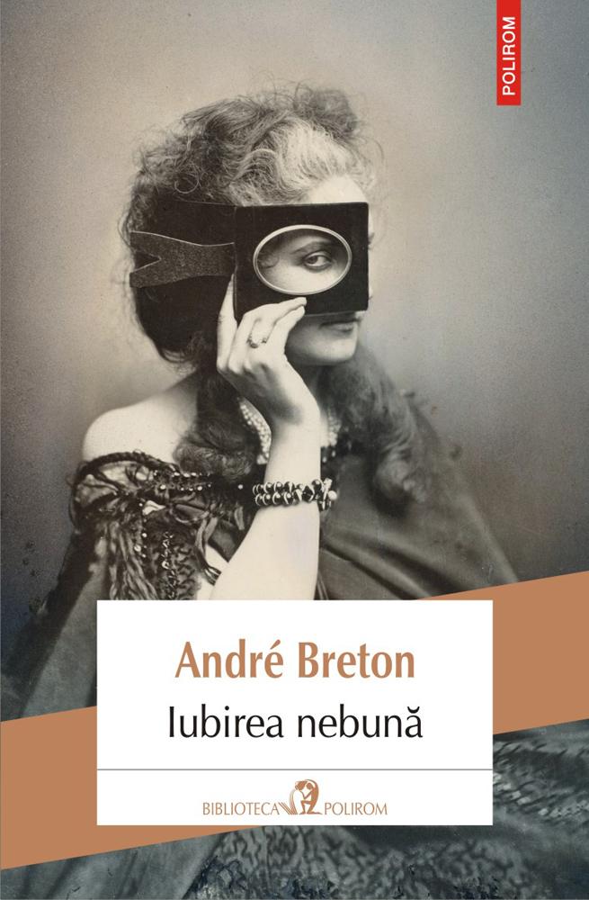 Iubirea nebuna | Andre Breton