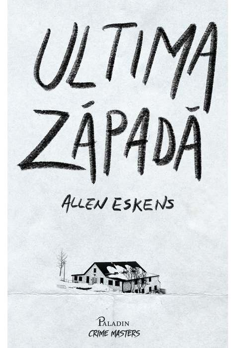 Ultima zapada | Allen Eskens