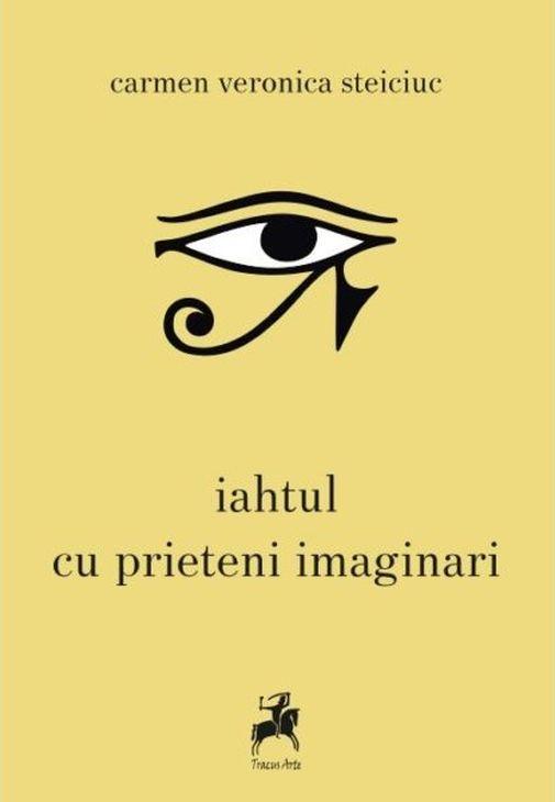 Iahtul Cu Prieteni Imaginari   Carmen Steiciuc