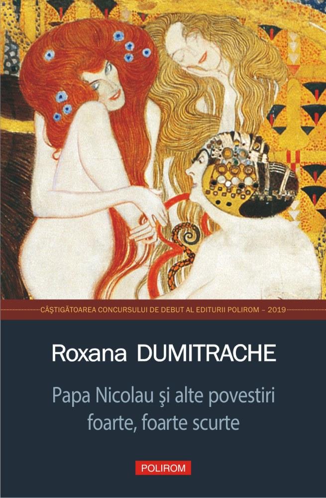 Papa Nicolau si alte povestiri foarte, foarte scurte | Roxana Dumitrache