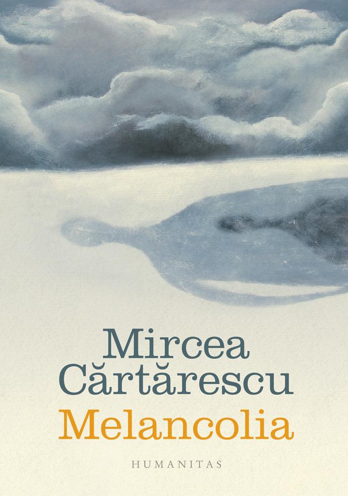 Melancolia | Mircea Cartarescu