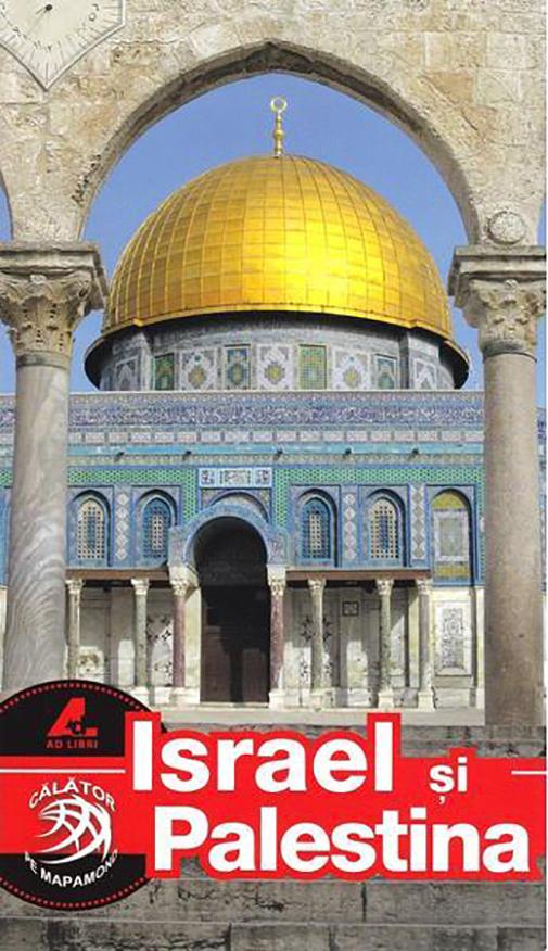 Ghid Turistic: Israel si Palestina