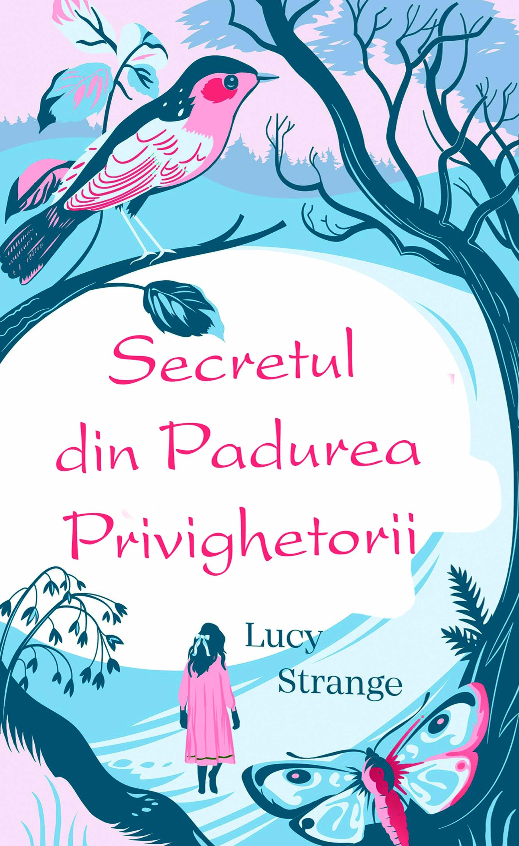 Secretul din padurea privighetorii   Lucy Strange