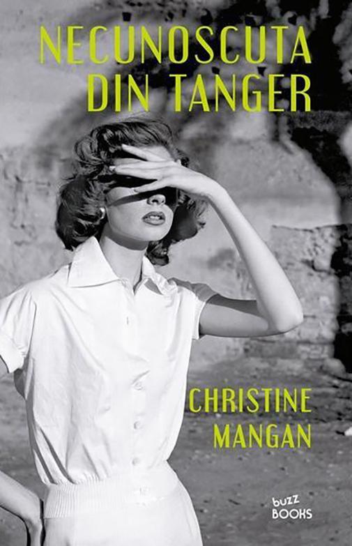 Necunoscuta din Tanger | Christine Mangan