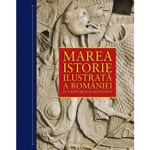 Marea Istorie Ilustrata A Romaniei Si A Republicii Moldova - Set 10 Volume | Ioan-aurel Pop