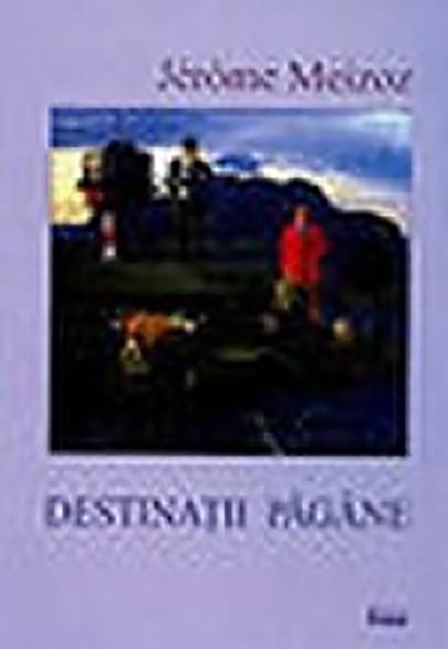 Destinatii pagane | Jerome Meizoz