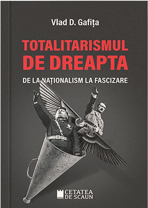Totalitarismul de dreapta de la nationalism la fascizare