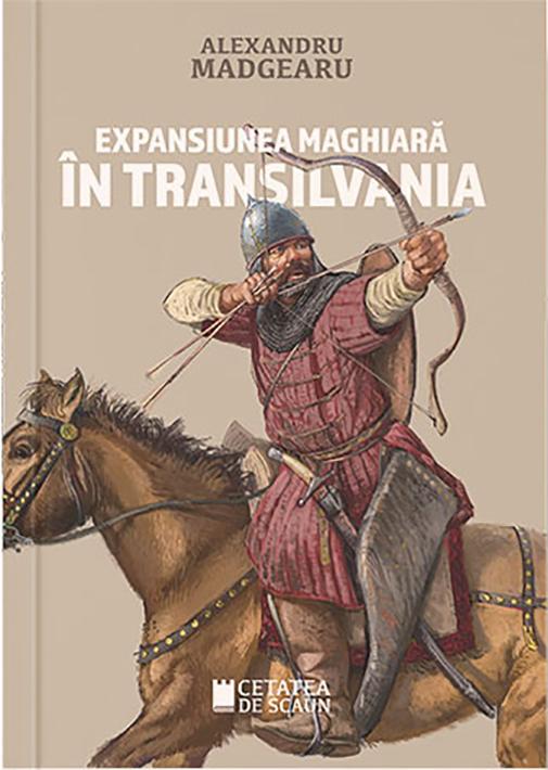 Imagine Expansiunea Maghiara In Transilvania - Alexandru Madgearu