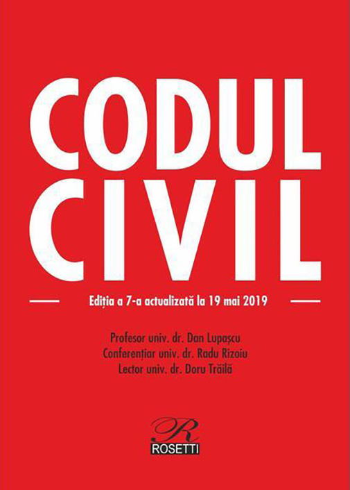 Imagine Codul Civil - Editia A 7-a, Actualizata La 19 Mai 2019 - Dan Lupascu,