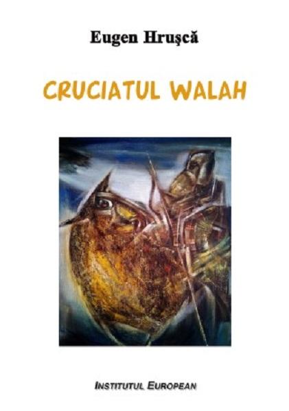 Cruciatul Walah | Eugen Hrusca