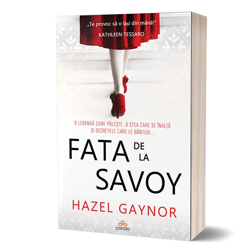 Fata de la Savoy | Hazel Gaynor