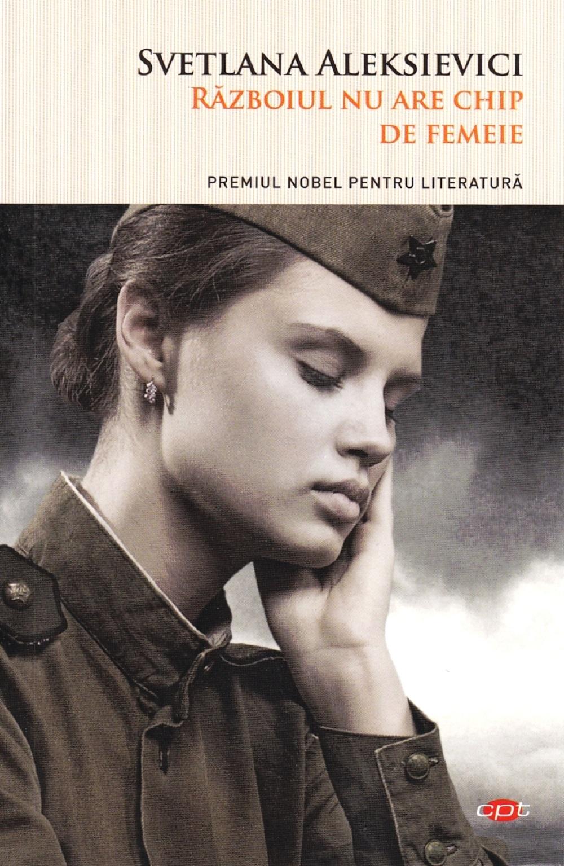 Razboiul nu are chip de femeie | Svetlana Aleksievici