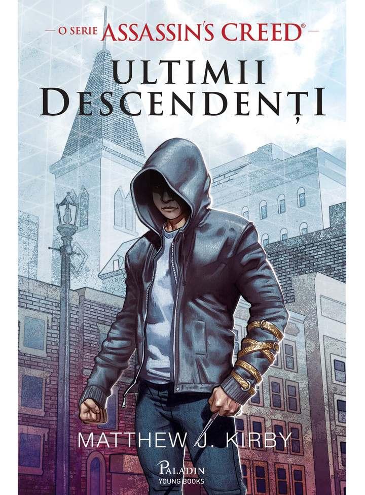 Assassin's Creed. Ultimii descendenti   Matthew J. Kirby