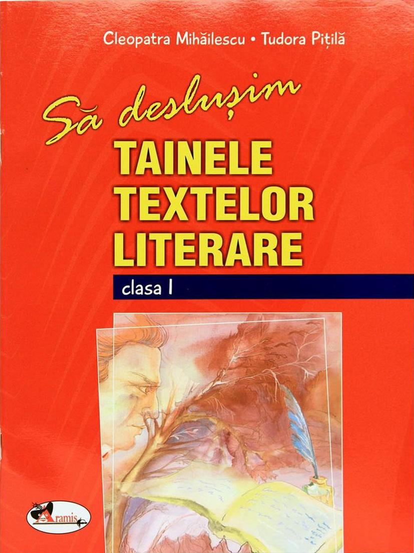 Sa deslusim tainele textelor literare clasa I | Cleopatra Mihailescu, Tudora Pitila