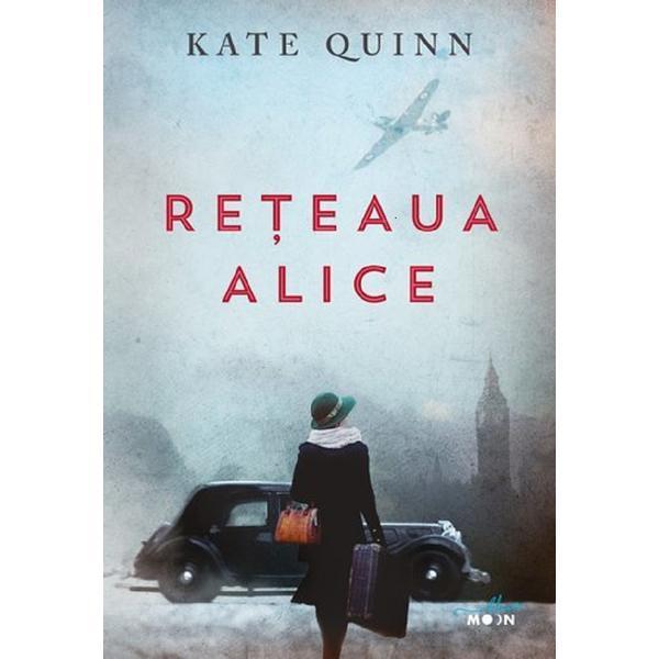 Reteaua Alice   Kate Quinn