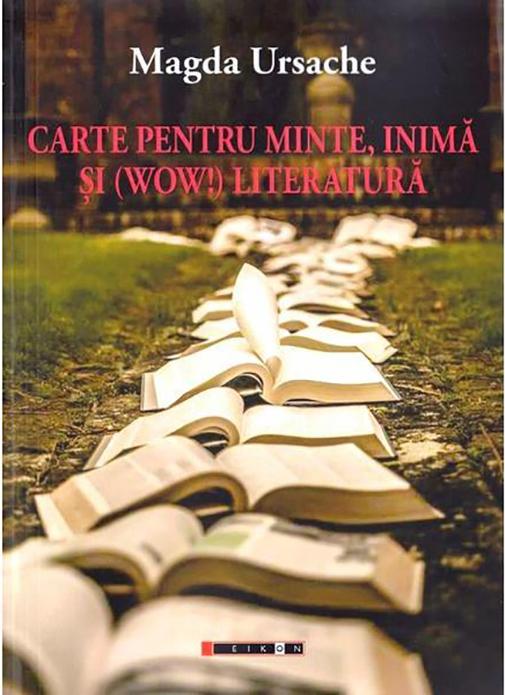Imagine Carte Pentru Minte, Inima Si (wow!) Literatura - Magda Ursache