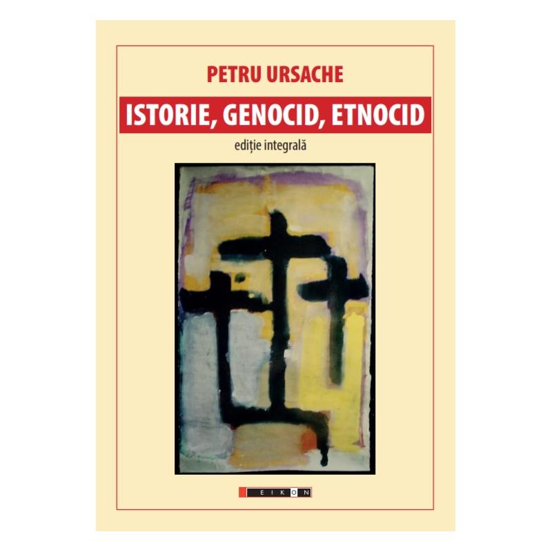 Imagine Istorie, Genocid, Etnocid - Petru Ursache