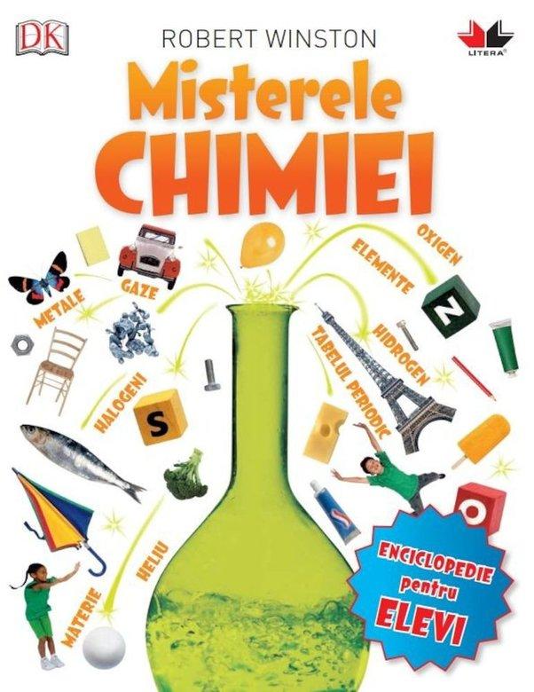 Misterele chimiei - Enciclopedie pentru elevi | Robert Winston