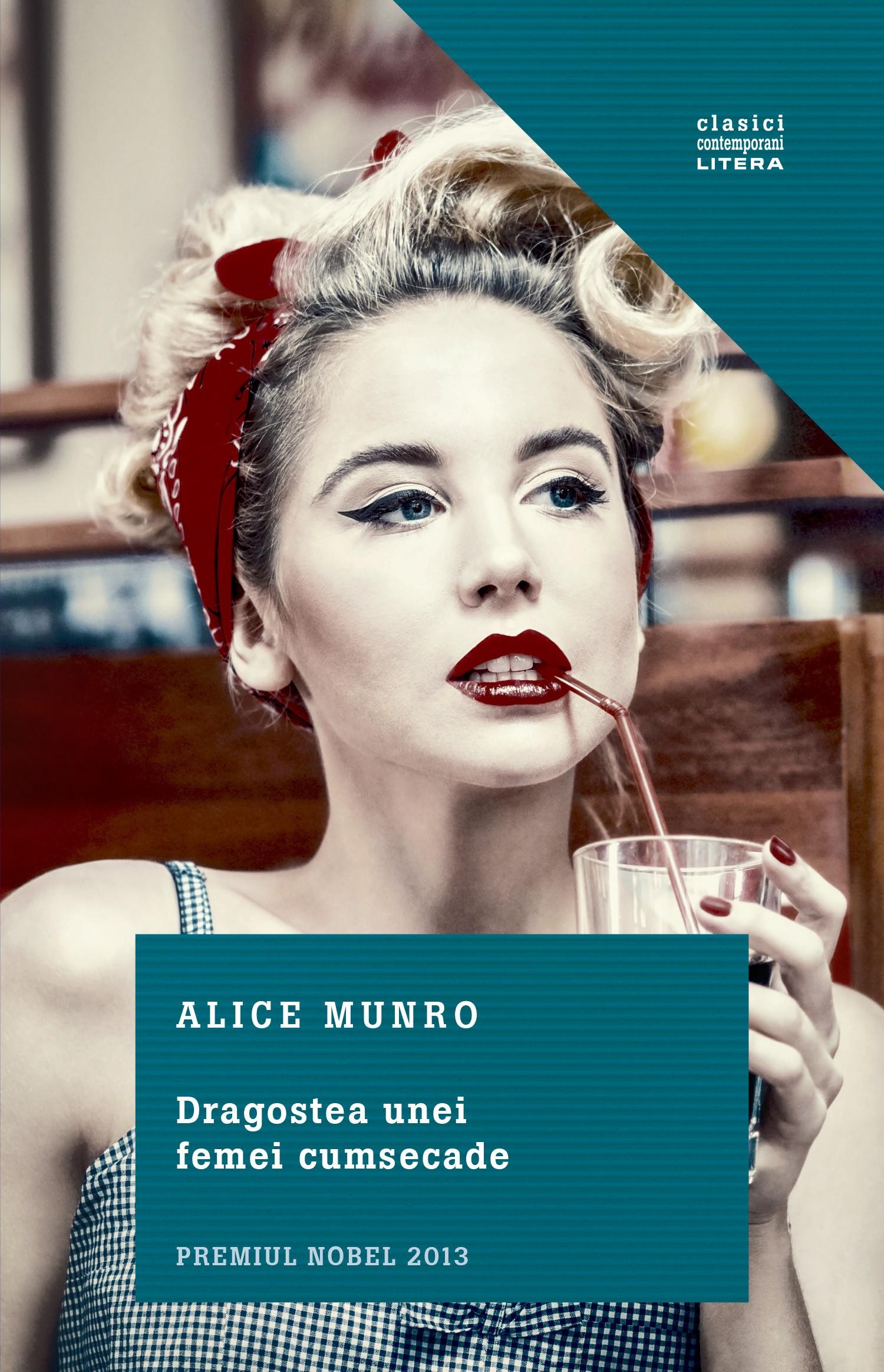 Dragostea unei femei cumsecade | Alice Munro