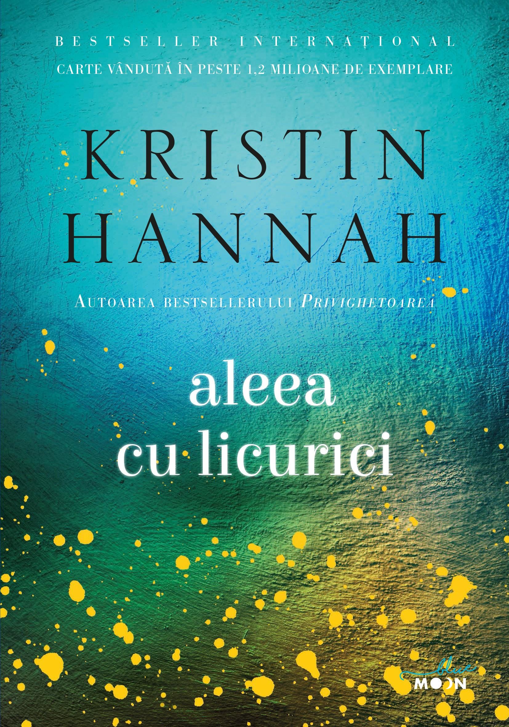 Aleea cu licurici | Kristin Hannah